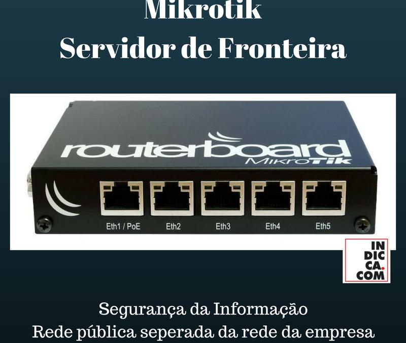 Mikrotik Servidor de Fronteira